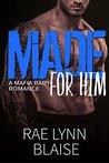 Made for Him by Rae Lynn Blaise