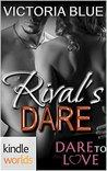Rival's Dare (Dare to Love)