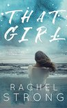 That Girl by Rachel Strong