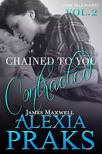 Chained to You: Contracted (Dark Billionaires Book 2)