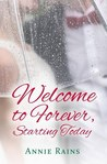 Welcome to Forever, Starting Today by Annie Rains