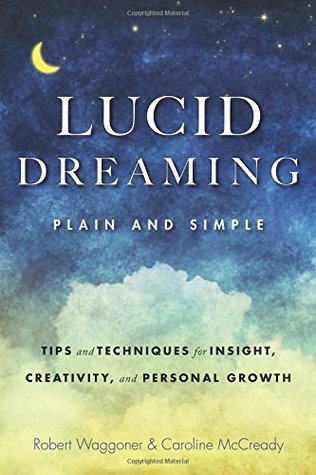 Lucid Dreaming, Plain and Simple: Tips and Techniques for Insight