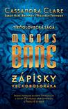 Magnus Bane. Zápisky veľkobosoráka. by Cassandra Clare