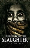 Children To The Slaughter (Slaughter #1)