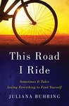 This Road I Ride:...
