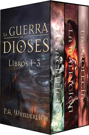 La Guerra De Los Dioses Libros 1 3 By Pablo Andrs Wunderlich Padilla