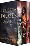 La Guerra de los Dioses: Libros 1-3