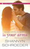In Your Arms by Shannyn Schroeder