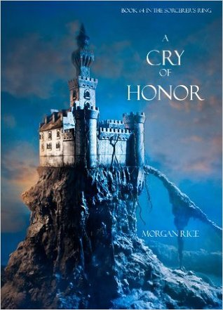 A Cry of Honor by Morgan Rice