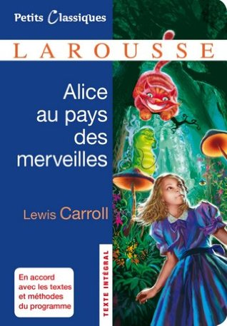 Alice au pays des merveilles (Petits Classiques Larousse t. 177)