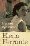 Hennes nya namn by Elena Ferrante