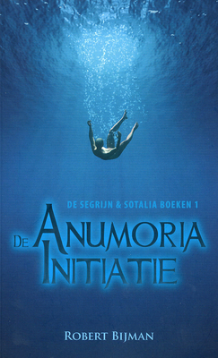 De Anumoria Initiatie by Robert Bijman