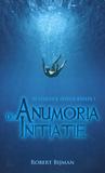 De Anumoria initiatie by Robert Bijman