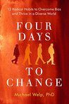 Four Days To Change by Michael Welp