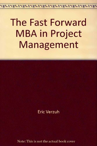 The Fast Forward MBA in Project Management (The Portable MBA) (Special Edition Series-University of Wisconsin-Madison)