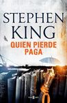 Quien pierde paga by Stephen King