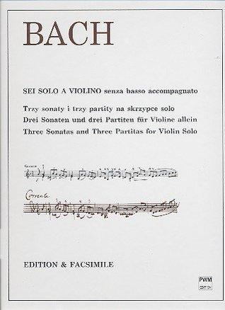 Sei Solo a Violino - Three Sonatas and Three Partitas for Violin Solo