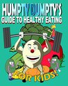 Humpty Dumpty's Guide to Healthy Eating for Kids (Frady Cat Cartoons Book 1)