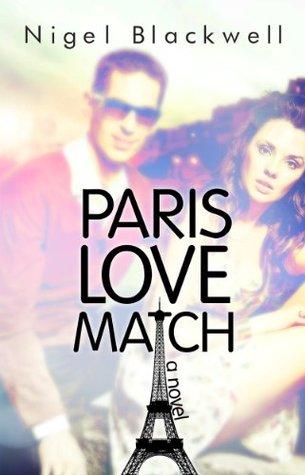 Paris Love Match (Paris Match Book 1)