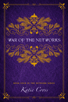 War of the Networks (The Network Series, #4)