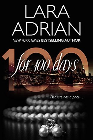 For 100 Days (100 Series, #1) by Lara Adrian
