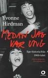 Medan jag var ung av Yvonne Hirdman