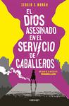 El dios asesinado en el servicio de caballeros by Sergio Sánchez Morán
