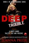 Deep Trouble: A Vanity Darke Tales of Lust and Revenge (The Vengeance Series Book 3)