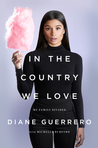 In the Country We Love by Diane Guerrero