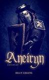 ANEIRYN by Riley Greene