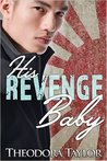 His Revenge Baby by Theodora Taylor