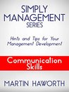 Simply Management Series - Communication Skills: Hints and Tips for Your Management Development