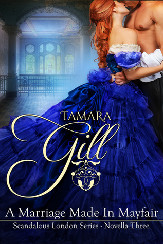 A Marriage Made in Mayfair by Tamara Gill
