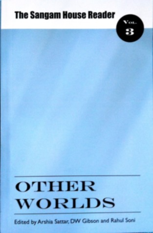 Other Worlds (The Sangam House Reader Vol. III)