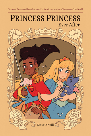 Princess Princess Ever After by Katie O'Neill
