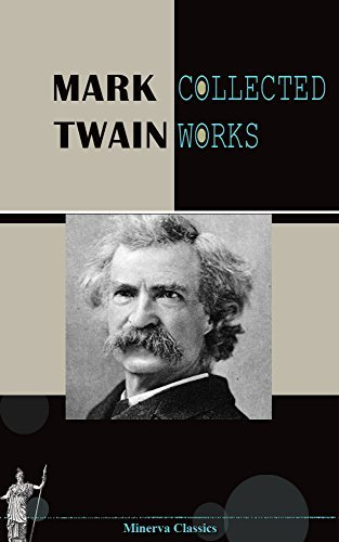 Collected Works of Mark Twain: THE GILDED AGE: A TALE OF TODAY, SKETCHES, NEW AND OLD, THE ADVENTURES OF TOM SAWYER, THE FACTS CONCERNING THE RECENT CARNIVAL OF CRIME, THE PRINCE AND THE