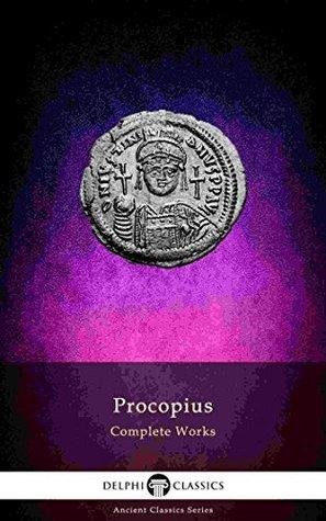 Delphi Complete Works of Procopius (Delphi Ancient Classics Book 65)