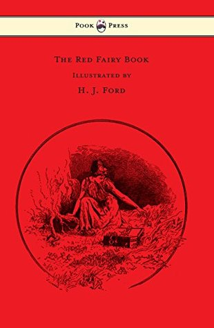 The Red Fairy Book - Illustrated by H. J. Ford