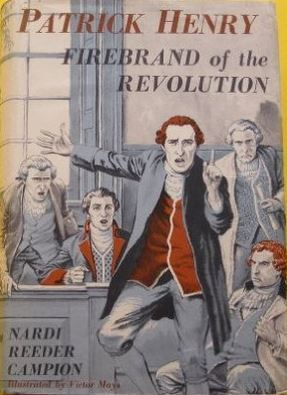 Patrick Henry:  Firebrand Of The Revolution