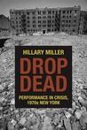 Drop Dead: Perfor...