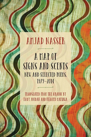 A Map of Signs and Scents: New and Selected Poems, 19792014