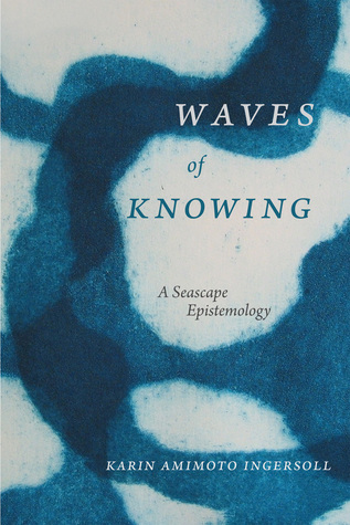 Waves of Knowing: A Seascape Epistemology