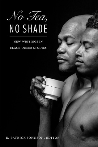No Tea, No Shade: New Writings in Black Queer Studies EPUB