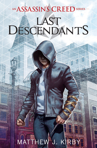 Last Descendants (Assassin's Creed: Last Descendants #1)