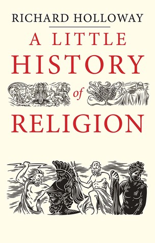 A Little History of Religion by Richard Holloway