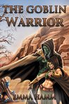 The Goblin Warrior (Beneath Sands, #2)