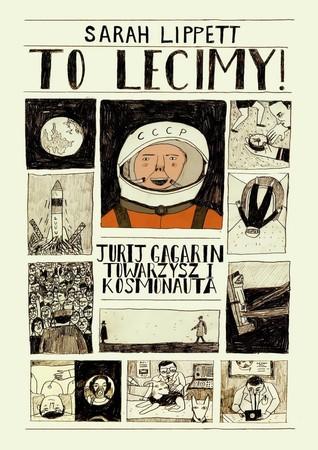 To lecimy! - Jurij Gagarin, towarzysz i kosmonauta