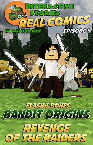 Minecraft Comics: Flash and Bones: Bandit Origins - Revenge of the Raiders (Real Comics In Minecraft - Bandit Origins Book 1)