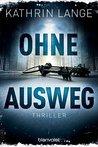 Ohne Ausweg by Kathrin Lange