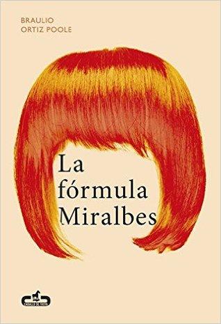 La fórmula Miralbes by Braulio Ortiz Poole